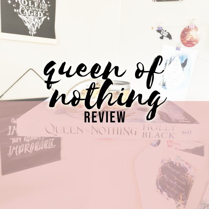 ARC REVIEW | THE QUEEN OF NOTHING BY HOLLY BLACK | WEAVING FICTION